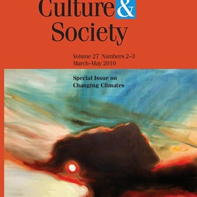 Theory, Culture + Society. Special Issue, Changing Climates. Vol 27, issue 2/3; Sage, May 2010