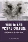 Virilio and Visual Culture. Ed. John Armitage and Ryan Bishop. Edinburgh University Press, 2013