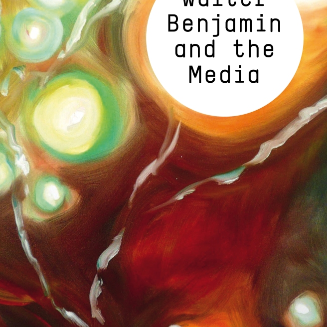 Walter Benjamin and the Media: The Spectacle of Modernity. By: Jaeho Kang. Polity, Cambridge, 2014